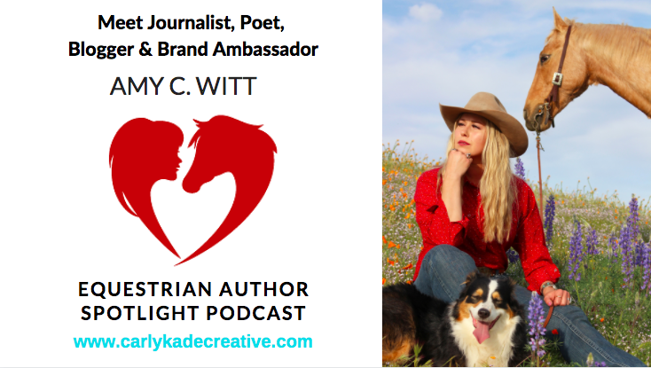 Amy C. Witt Equestrian Author Spotlight Podcast Interview with Carly Kade