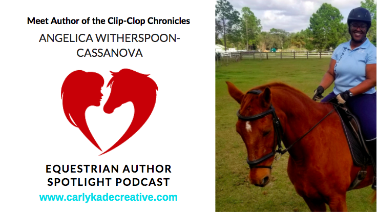 Angelica Witherspoon-Cassanova Equestrian Author Spotlight Interview with Carly Kade