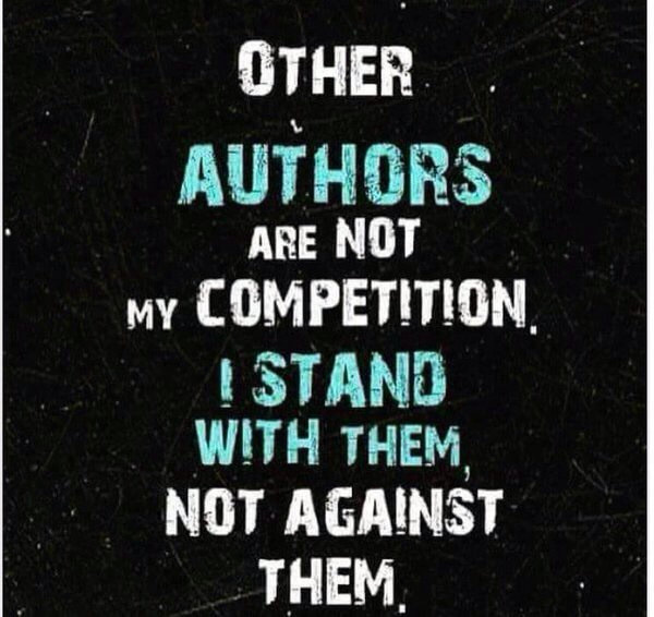Other authors are not my competition I stand with them not against them