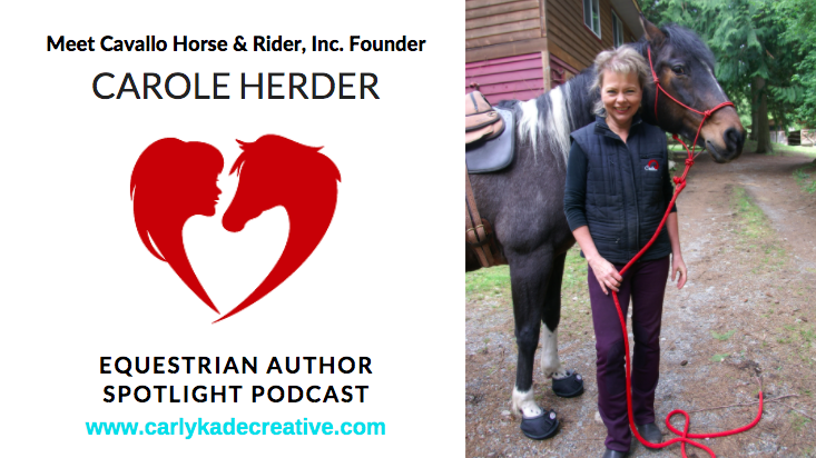 Carole Herder Equestrian Author Spotlight Podcast Interview with Carly Kade