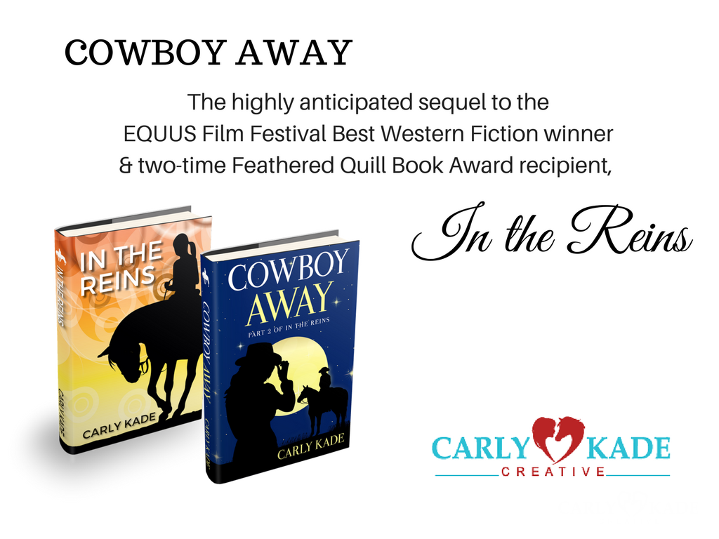 Cowboy Away is the Sequel to In the Reins by Carly Kade