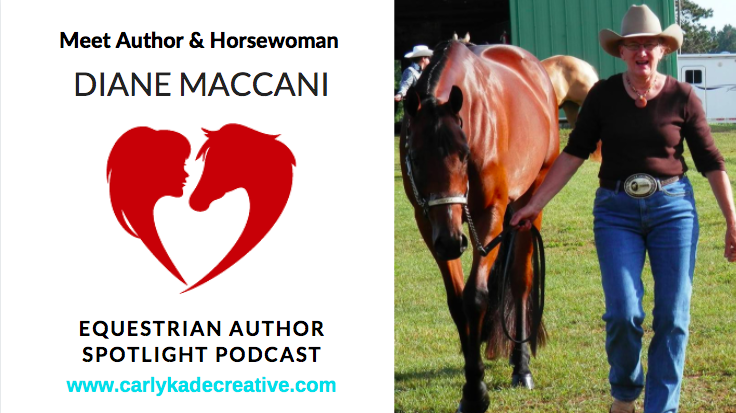 Diane Maccani Equestrian Author Spotlight Podcast Interview with Carly Kade