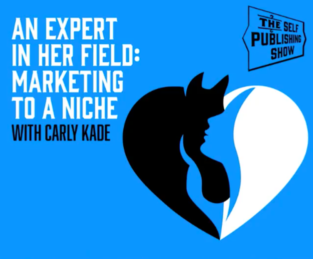 Carly Kade talks Niche Marketing Horse Books on The Self Publishing Show