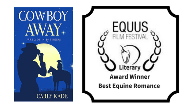 Cowboy Away by Carly Kade Wins Best Equine Romance EQUUS Film Festival Literary Award
