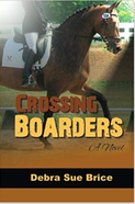 Crossing Boarders Horse Book by Debra Sue Brice