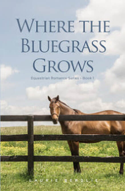 Laurie Berglie Where the Bluegrass Grows Equestrian Romance Series