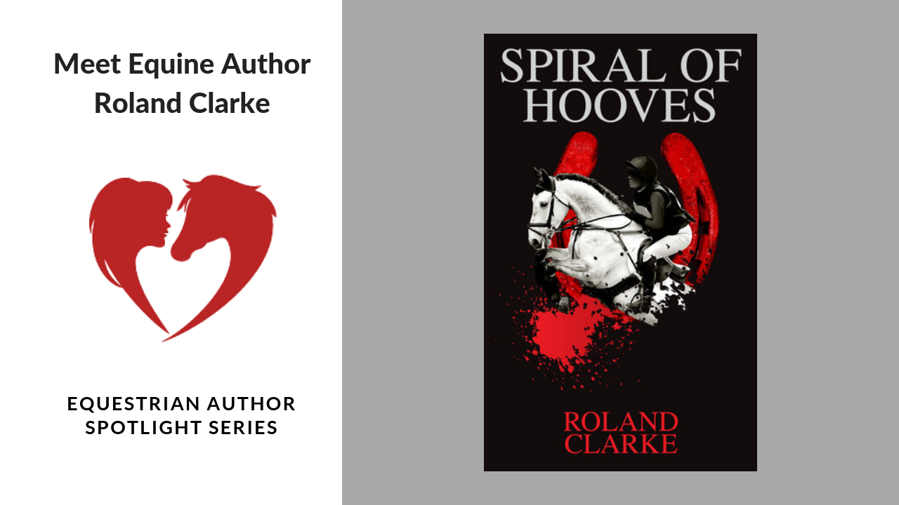 Interview with Equine Author Roland Clarke
