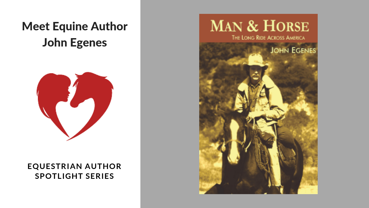 Equine Author John Egenes, Man & Horse