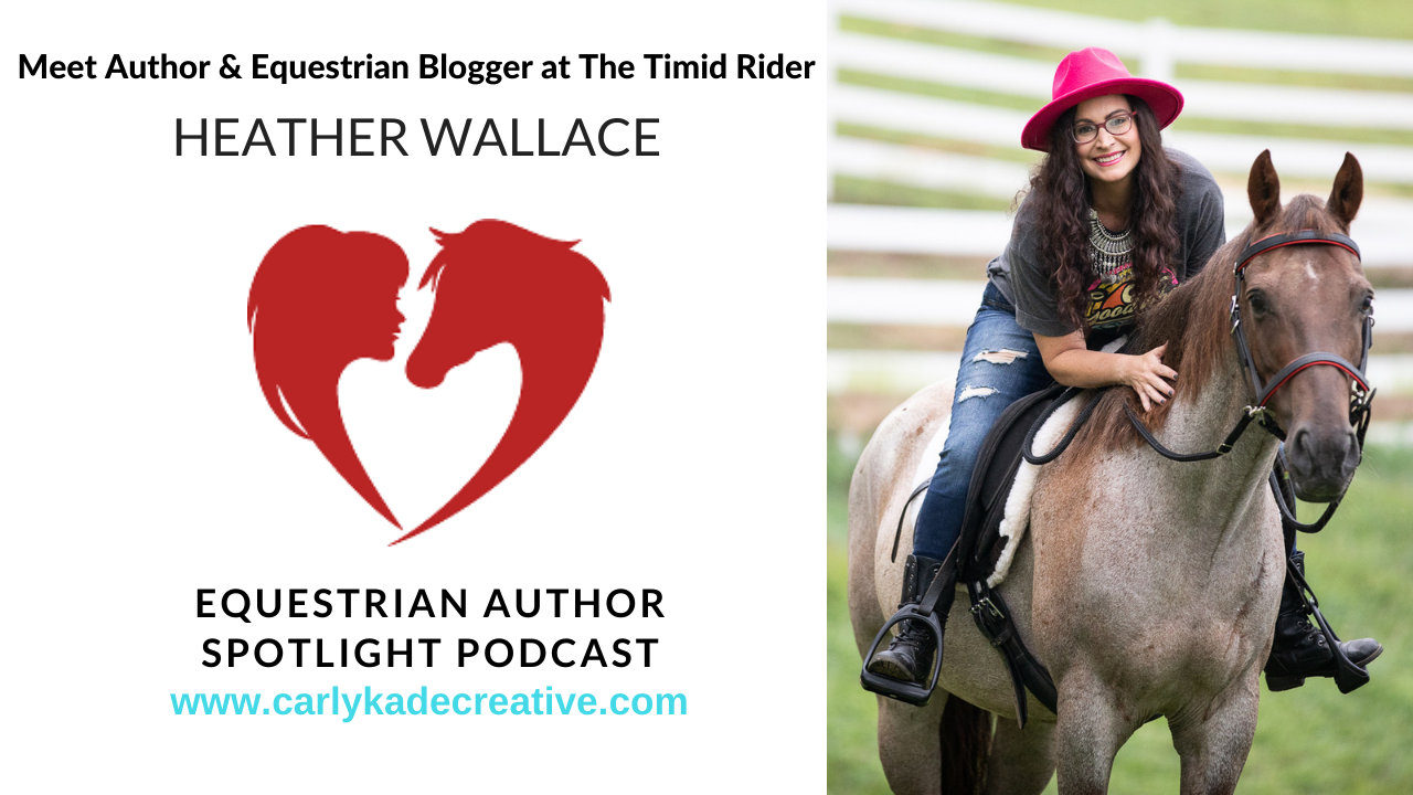 Heather Wallace, Equine Author and Equestrian Blogger at The Timid Rider