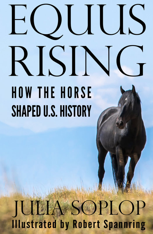 Equus Rising How the Horse Shaped US History by Julia Soplop