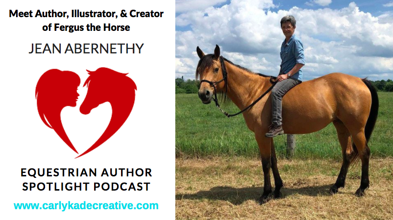 Jean Abernethy Creator of Fergus the Horse Equestrian Author Spotlight Podcast Interview