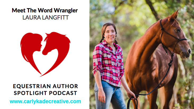 Laura Langfitt of Unbridled Content Marketing Equestrian Author Spotlight Podcast Interview with Carly Kade