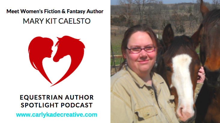 Mary Kit Caelsto Equestrian Author Spotlight Podcast Interview with Carly Kade