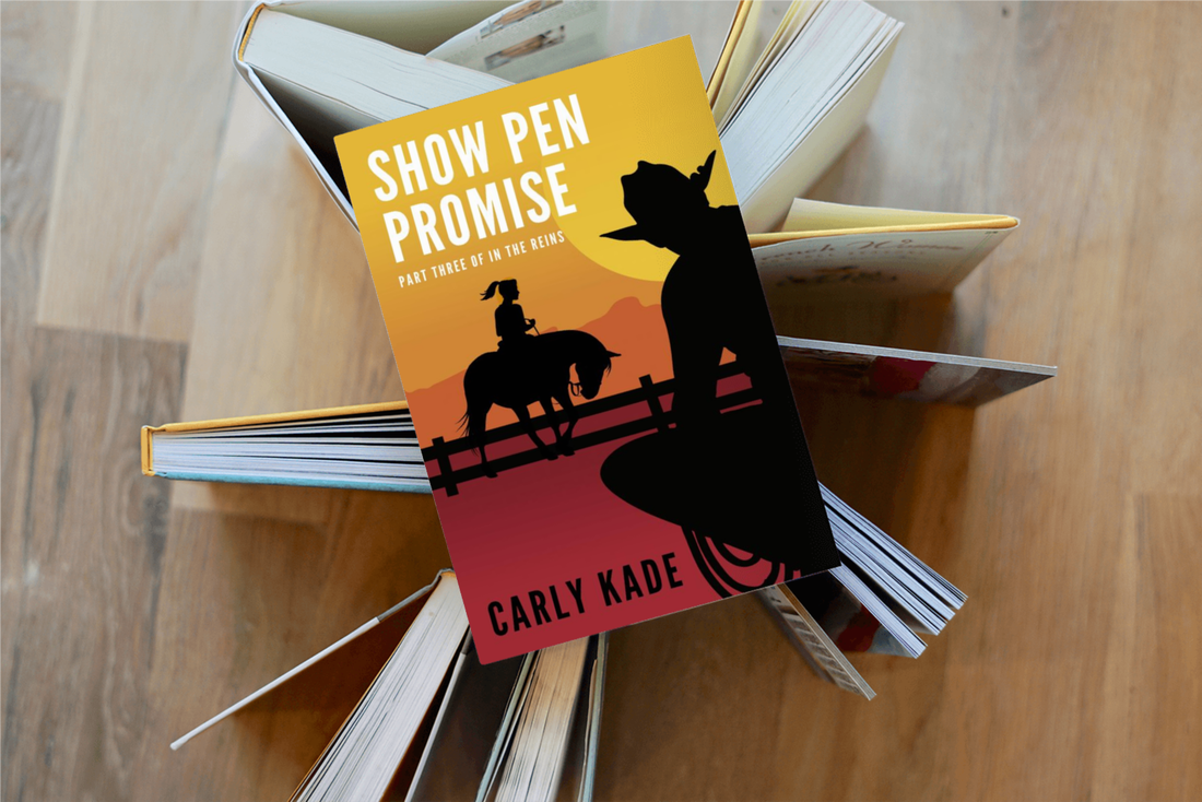 Show Pen Promise Book Three of the In the Reins Equestrian Romance Series by Carly Kade