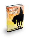 In the Reins Horse Book by Carly Kade