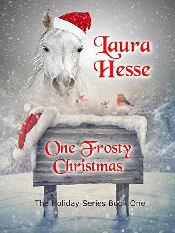 One Frosty Christmas Holiday Horse Book by Laura Hesse