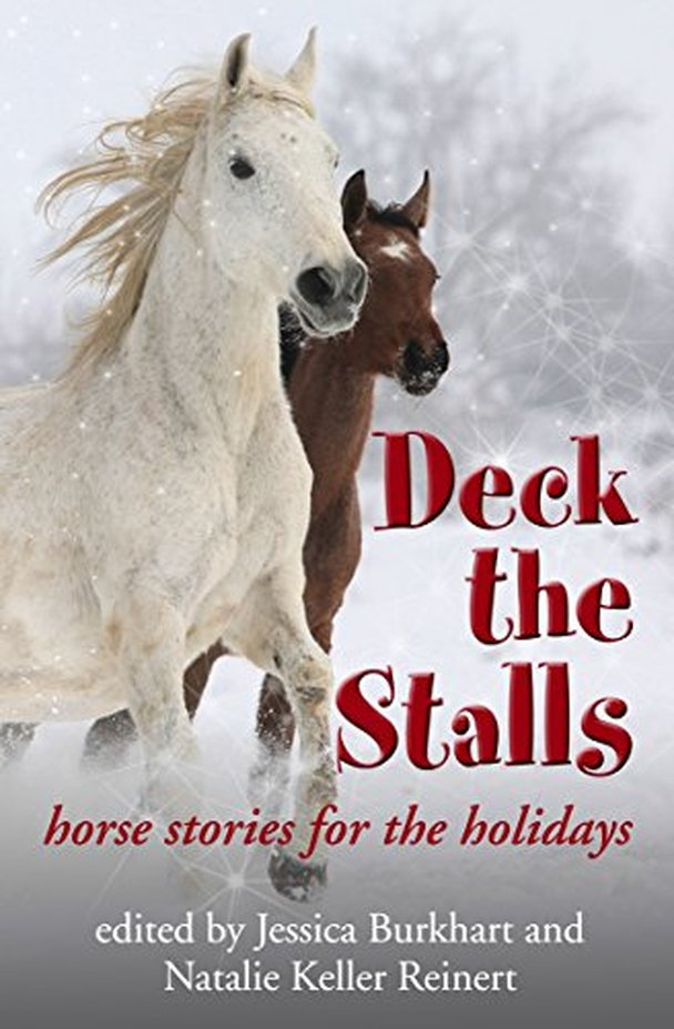 Deck the Stalls Horse Stories for the Holidays by Various Equine Authors