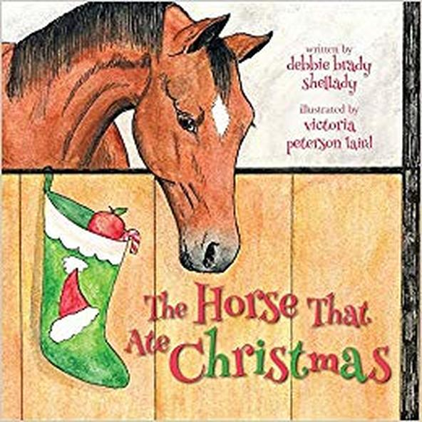 The Horse That Ate Christmas Holiday Horse Book