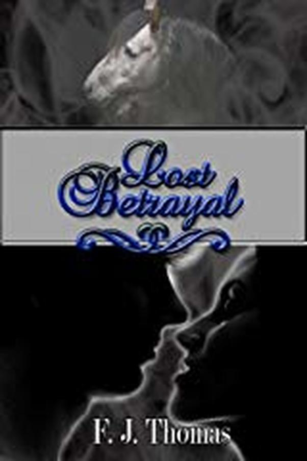 Lost Betrayal by Equine Author F.J. Thomas