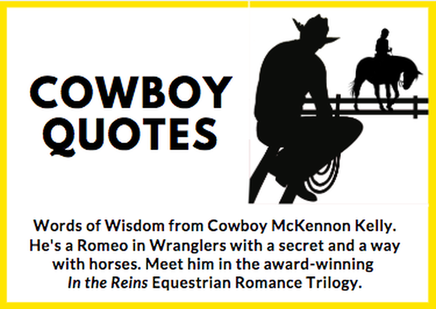 Cowboy Quotes from the In the Reins Equestrian Romance Series by Carly Kade