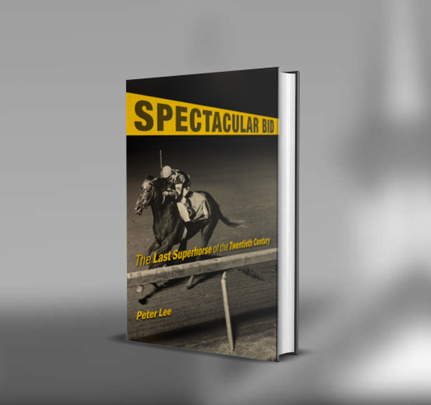 Spectacular Bid Horse Racing Book by Peter Lee