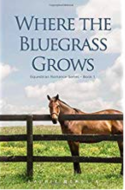 Where the Bluegrass Grows by Laurie Berglie