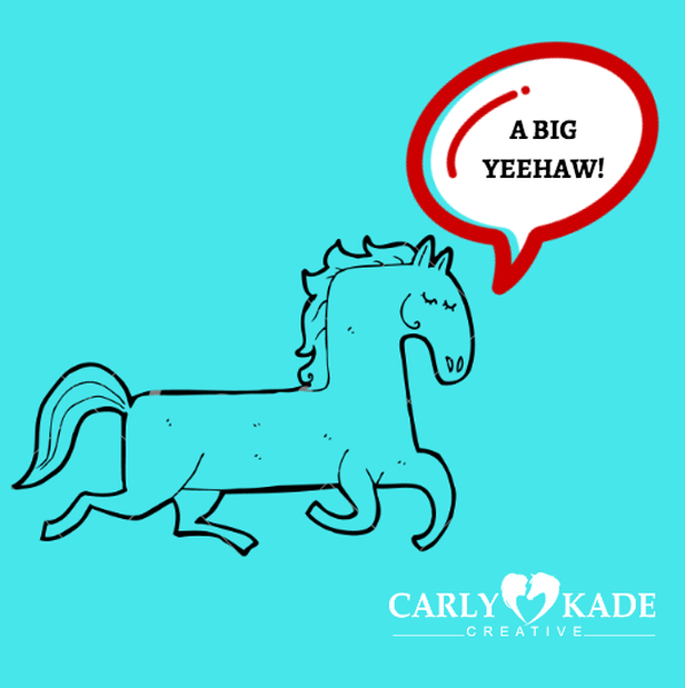 Carly Kade Creative - A BIG YEEHAW!
